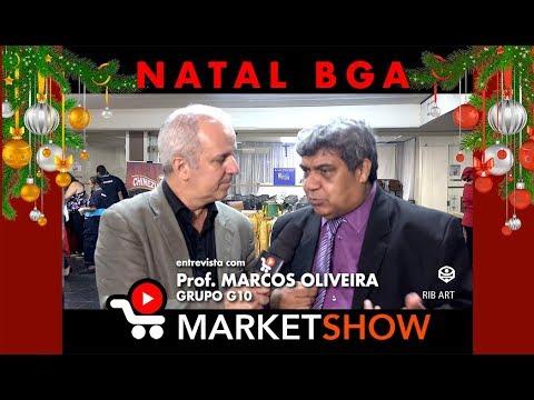 MARKET SHOW entrevista Prof Marcos Oliveira, do G10, no Natal da BGA