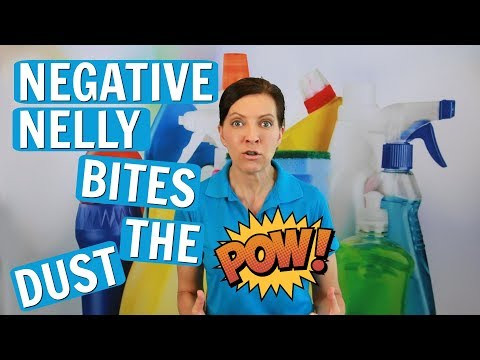 Negative Nelly Bites The Dust - House Cleaners with Bad Attitudes