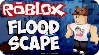 Roblox - Flood Scape (Feat. PandinhaGame)