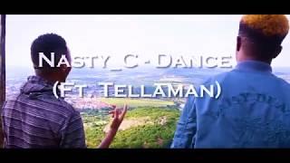 Nasty_c - dance [ft. tellaman] (offical video)