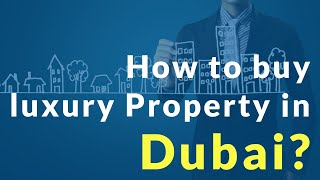 The Easiest way to buy a Luxury Property in Dubai - Smart Investments