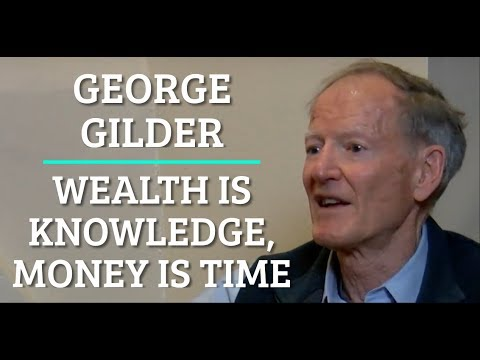 Wealth is Knowledge, Money is Time - George Gilder at COFES