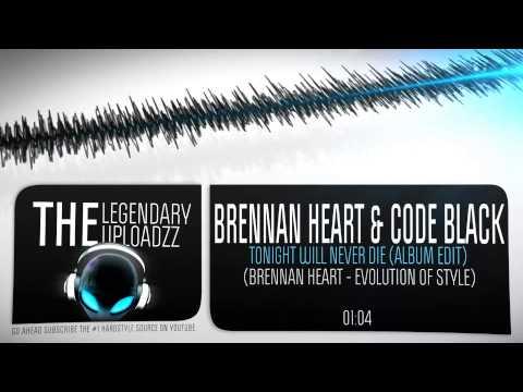 Brennan Heart & Code Black - Tonight Will Never Die (Album Edit) [HQ + HD]