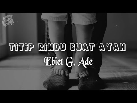 Ebiet G. Ade - Titip Rindu Buat Ayah │ LIRIK & Best Cover