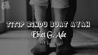 Gambar cover Ebiet G. Ade - Titip Rindu Buat Ayah │ LIRIK & Best Cover