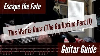escape the fate this war is ours the guillotine part ii guitar guide