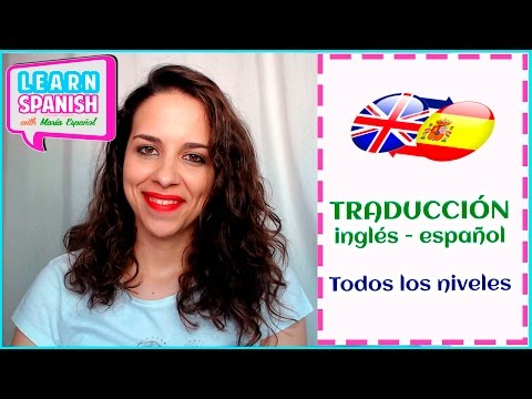 Learn Spanish: Translation (ALL LEVELS) / Traducción || María Español