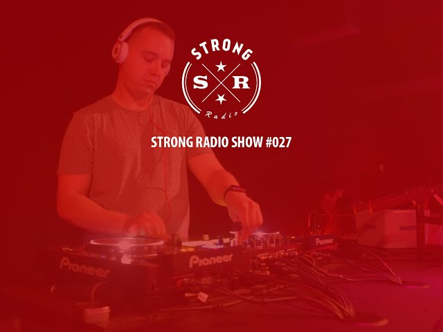 Strong Radio Show #027 (#SRS027)