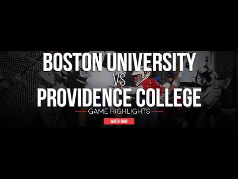Boston University vs Providence College | 2017 College Lacrosse Highlights