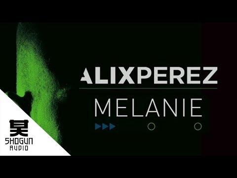 Alix Perez - Melanie