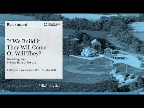 If we build it they will come...or will they? (Linda Ferguson, Indiana State University)