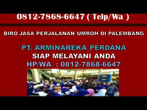 0812-7868-6647 (HP/WA), Biro Perjalanan Umroh di Palembang