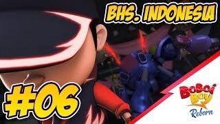 BoBoiBoy Reborn (Bhs. Indonesia) - EPISOD 06