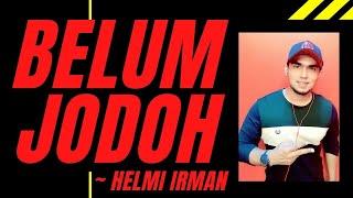 Jasni - Belum Jodoh ( cover by Helmi Irman )