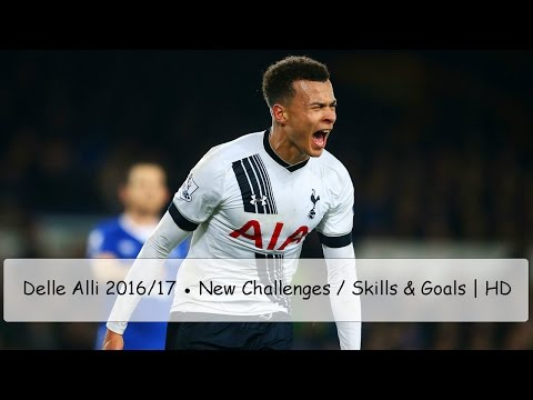Dele Alli 2016/17 ● New Challenges / Skills & Goals | HD