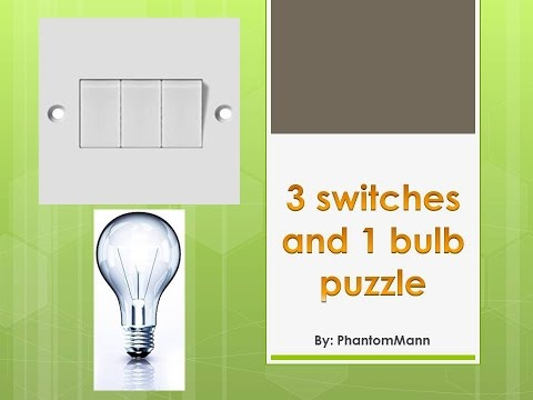 Interview puzzles with answers|3 switches and 1 bulb puzzle - YouTube