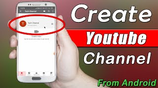 How To Create A YouTube Channel On Android - Create YouTube Channel