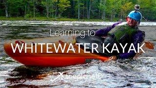 Learning to Whitewater Kayak