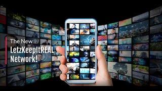 LetzKeepItREAL TV is on the LetzKeepItREAL Network!