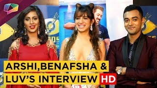 Arshi Khan,Benafsha Soonawala & Luv Tyagi On Gains & Losses In Bigg Boss 11 | Exclusive Interview HD