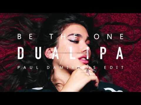 Dua Lipa - Be The One (Paul Damixie`s Bootleg)