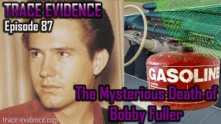 The Mysterious Death of Bobby Fuller - Trace Evidence #87