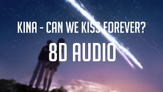Download Kina – Can We Kiss Forever? 「 8D Audio」✔