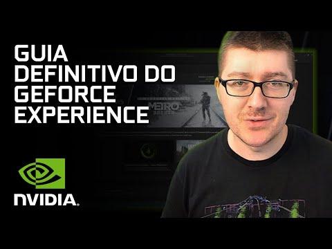 Guia Definitivo do GeForce Experience