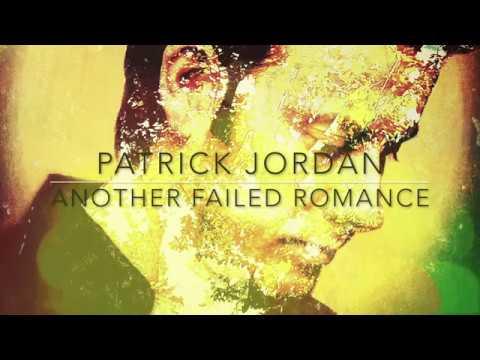 Another Failed Romance - Patrick Jordan