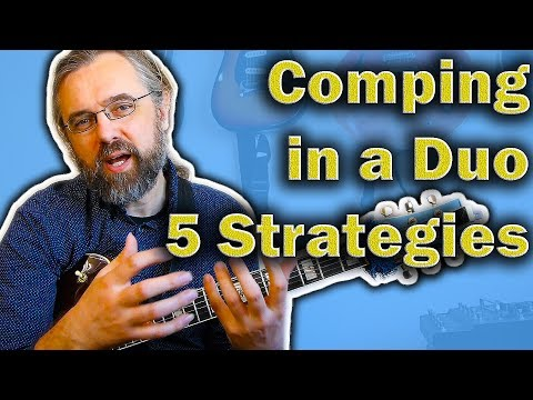 Comping in a duo - 5 strategies you need to know