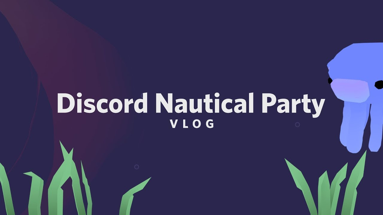 Discord Vlog - Discord Nautical Party