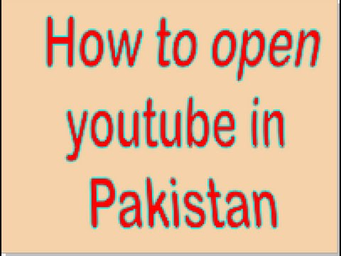 How to open YouTube in Pakistan without using any software - how to open  YouTube