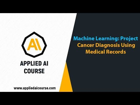 Cancer Diagnosis using Medical Records @Applied AI Course/ AI Case study
