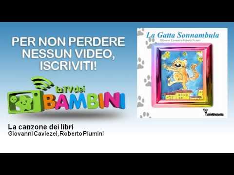 Giovanni Caviezel, Roberto Piumini - La canzone dei libri - LaTvDeiBambini