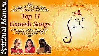 "Top 11 - ""Ganesh Songs"" - ""Ganesh Bhajans"" - ""Ganesh Aarti"" - ""Ganpati Mantra"" ( Full Song )"