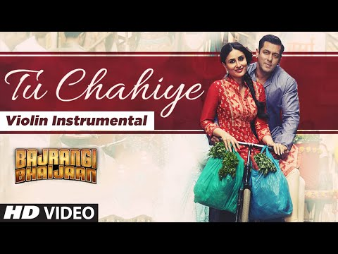 'Tu Chahiye' Video Song (violin) Instrumental | Bajrangi Bhaijaan | NANDU HONAP