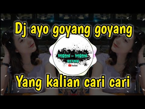 Download Dj ayo goyang goyang || dj tiktok terbaru 2021 ayo goyang goyang