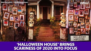'Halloween house' brings the scariness of 2020 into focus