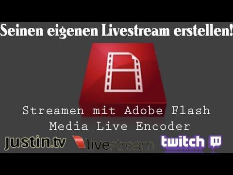 [TUT] Streamen mit Adobe Flash Media Live Encoder [DE| FullHD]