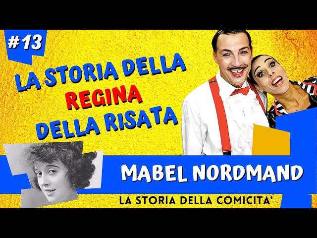 STORIA DELLA COMICITà * Mabel Normand * REGINA DELLA RISATA