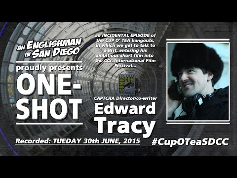 A Conversation with Edward Tracy (director/co-writer @CAPTCHAfilm); A Cup O' Tea One-Shot