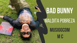 BAD BUNNY - MALDITA POBREZA (Letra/Lyrics) MC