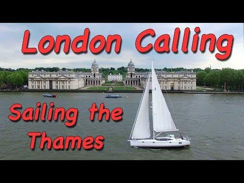 London Calling - Sailing up the River Thames