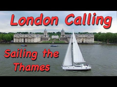 London Calling - Sailing Up The River Thames