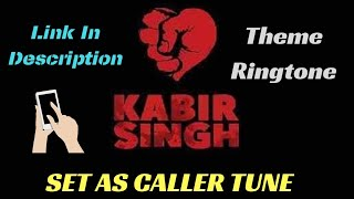 kabir-singh---theme-ringtone-set-as-callertune