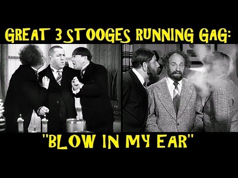 "Great 3 Stooges Running Gag: ""Blow In My Ear"""