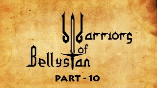 WARRIORS OF BELLYSTAN (PART-10)
