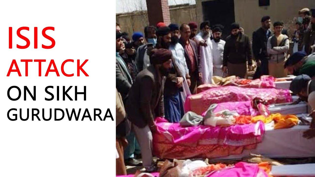 ISIS attack on Sikh Gurudwara in Afghanistan.