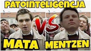 #PATOINTELIGENCJA - MATA VS MENTZEN
