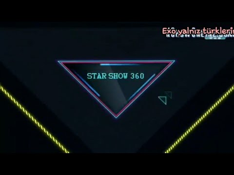 EXO Star Show 360 ~1.Bölüm~ TR ALTYAZILI (part.1)